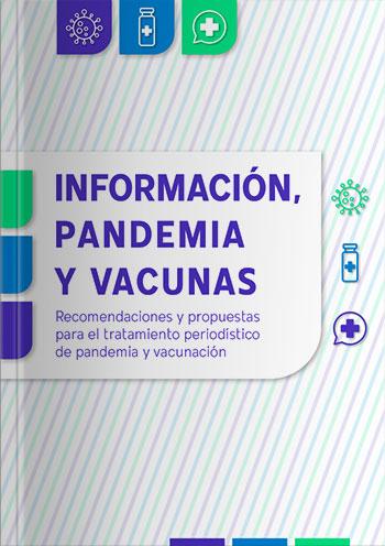 Información, pandemia y vacunas - Recomendaciones y propuestas para el tratamiento periodístico de pandemia y vacunación
