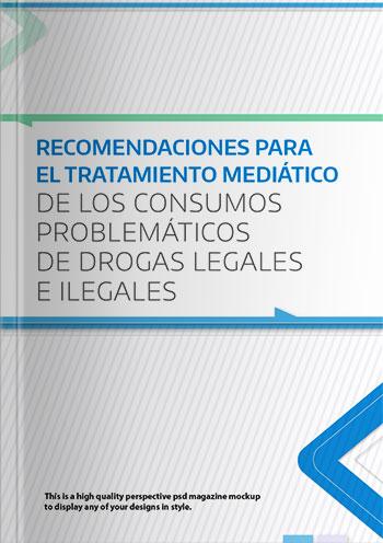 Recomendaciones para el tratamiento mediático de los consumos problemáticos de drogas legales e ilegales
