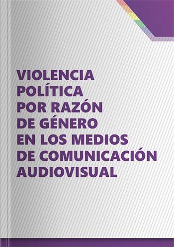 Violencia política por razón de género en los medios de comunicación audiovisual