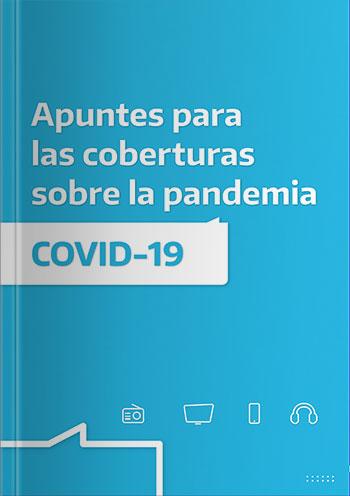 Apuntes para las coberturas sobre la pandemia COVID-19